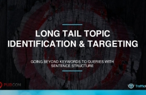 Long Tail Topic Identification and Targeting - Pubcon 2015